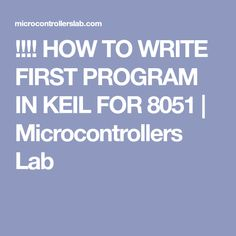 13 Best Keil programming tutorials for 8051 images in 2017