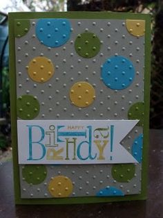 Love it!!! Attach the accents before you emboss! polkadot birthday