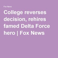 College reverses decision, rehires famed Delta Force hero | Fox News