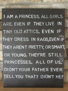 The little Princess!!!  I have loved this quote my entire life