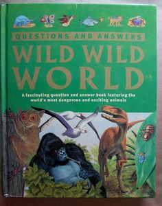 Wild Wild World of Animal Questions & Answers Hardcover Parragon Publish Bath UK