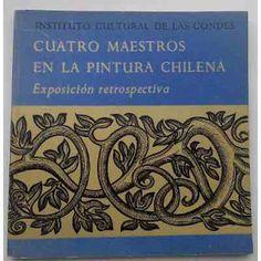 Paraíso Retro Libros: Cuatro Maestros en la Pintura Chilena