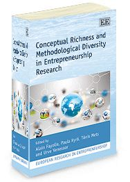 Conceptual Richness and Methodological Diversity in Entrepreneurship Research - Edited by Alain Fayolle, Paula Kyrö, Tönis Mets, and Urve Venesaar - October 2013 (European Research in Entrepreneurship series)