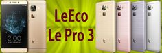 LeEco has launched new powerful Smartphone Le Pro 3. The Le Pro 3 runs on…