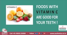 Foods with Vitamin C are good for your Teeth ! To book an appointment, Call +919830183000 Or log on to www.aesthetica.co.in  ‪#‎GeneralDentistry‬, ‪#‎AestheticaDental‬,