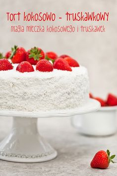Tort kokosowo - truskawkowy http://www.mojewypieki.com/przepis/tort-kokosowo---truskawkowy