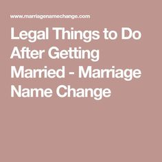 Legal Things to Do After Getting Married - Marriage Name Change
