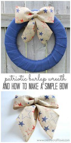 Patriotic Burlap Wreath and How to Make a Simple Bow!  via createcraftlove.com