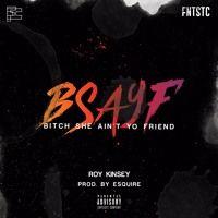 Roy Kinsey - BSAYF (Prod. Esquire) by FUTUREHOOD on SoundCloud