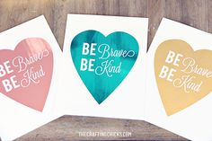 Be Brave and Be Kind Foil Print with Heidi Swapp's Minc Machine