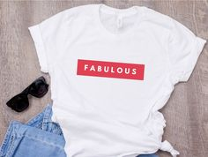 Fabulous T-shirt, Cute T-shirt, Short Sleeve Tee, Gift for her, Cotton T-shirt, Gift For Wife, Ladies Tee, custom, unisex