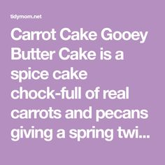 Carrot Cake Gooey Butter Cake is a spice cake chock-full of real carrots and pecans giving a spring twist to the traditional favorite Gooey Butter Cake. Carrot Cake With Pineapple, Pineapple Rum, Gooey Butter Cake, Spiced Pecans, Spice Cake Mix, Spring Desserts, Oreo Truffles, Cookie Crust, No Bake Pies