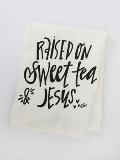 Raised on Sweet Tea & Jesus Hand Towel