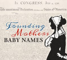 Add a nod to history into your family with these lovely baby girl names inspired by the Founding Mothers