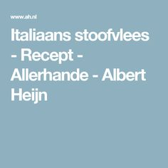 Italiaans stoofvlees - Recept - Allerhande - Albert Heijn