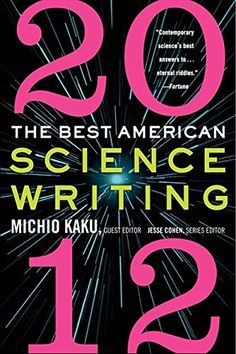 The Best American Science Writing 2012 by Michio Kaku http://www.amazon.com/dp/0062117912/ref=cm_sw_r_pi_dp_4Cjuwb1S5G7VN