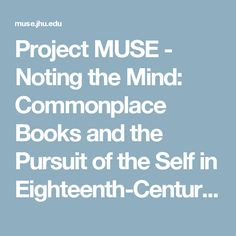 Project MUSE - Noting the Mind: Commonplace Books and the Pursuit of the Self in Eighteenth-Century Britain