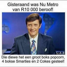 Gisteraand was Nu Metro van 000 beroof! African Memes, Africa Quotes, South Afrika, Puns Jokes, Kenya Africa, Afrikaans, Just For Laughs, Traveling By Yourself, Cool Pictures