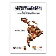 Migración internacional. Patrones y determinantes: Estudios comparados Colombia-América Latina- Proyecto LAMP – María Gertrudis Roa Martínez – Universidad del Valle www.librosyeditores.com Editores y distribuidores.