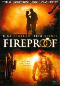 The movie, FIREPROOF.