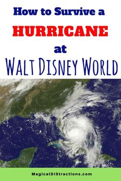 How to Survive a Hurricane at Walt Disney World.