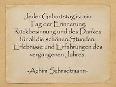 Geburtstagssprüche - ...ein Tag der Erinnerung, Rückbesinnung und des Dankes für all die schönen Stunden, Erlebnisse und Erfahrungen - Achim Schmidtmann