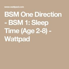 BSM One Direction - BSM 1: Sleep Time (Age 2-8) - Wattpad