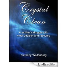 My memoir was released today! Crystal Clean: A mother's struggle with meth addiction and recovery