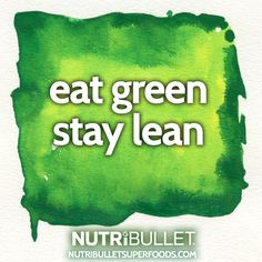 Eat clean, stay lean #nutribullet