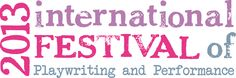 Trinity's first ever International Festival of Playwriting and Performance is taking place on 18 -19 January 2013 with 2012 winning plays