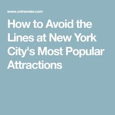 How to Avoid the Lines at New York City's Most Popular Attractions
