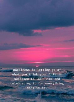 "79 Inspirational Quotes About Life And Happiness ""Happiness is letting go of what you think your life is supposed to look like and celebrating it for every Short Inspirational Quotes, Inspiring Quotes About Life, Great Quotes, Motivational Quotes, Funny Quotes, Care For You Quotes, Good Sayings About Life, Quotes About Soul, Happy Quotes About Life"