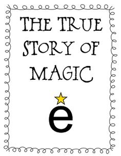 This is a 10 page download that tells the true story of how e got its magic.  Included in the file is a short tale of how Magic E got his power, wo...