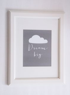 "It's important to ""dream big"" and now you can frame it in this gray art print."
