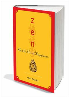 """Zen """"The art of happiness"""". Chris Prentiss. """"Everything that happens to me, only happens so that i can be benefitted to the maximum amount possible"""""""