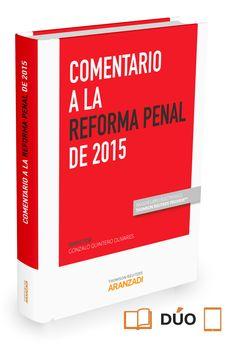Comentario a la Reforma Penal de 2015 / Gonzalo Quintero Olivares, director; [autores: Avelina Alonso Escamilla,,, [et alt.]].. -- Cizur Menor, Navarra : Aranzadi, 2015.