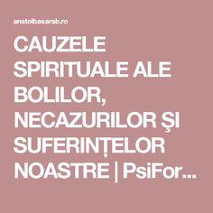 CAUZELE SPIRITUALE ALE BOLILOR, NECAZURILOR ŞI SUFERINŢELOR NOASTRE | PsiForce