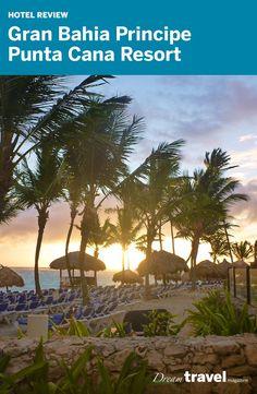 Review: Gran Bahia Principe Punta Cana Resort Punta Cana, Dominican Republic.