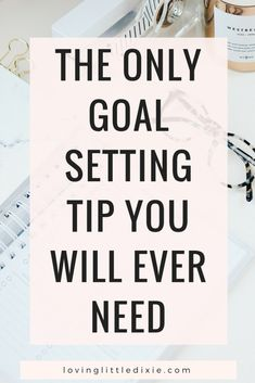Learn how to stick to your goals with the only goal setting tip you will ever need. #goals #goalsetting #intentionalliving #personaldevelopment #goalsettingtips