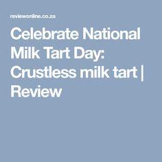 Celebrate National Milk Tart Day: Crustless milk tart | Review Milk Tart, Banting Recipes, Dessert Recipes, Desserts, Recipies, Celebrities, Day, Food, Tarts