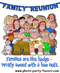 Family Reunion Cartoon with caption - families are like fudge; mostly sweet with a few nuts, Great idea for an invitation to your family reunion at Moontide!  http://TheMoontide.blogspot.com
