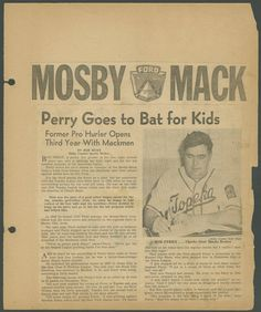 Page from Paul Packer's scrapbook, 1951. Packer was a member of the Topeka Mosby-Macks American Legion team. This scrapbook page features an article about Bob Perry, the team's coach. The Mosby-Macks finished second in the American Legion state tournament. To see more of the scrapbook's articles about the 1951 Mosby-Macks, follow the link to the Kansas Memory website.  (SCBHOF/KHS; courtesy of Paul Packer)