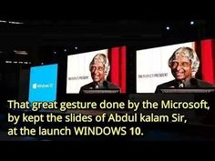 That great gesture done by the Microsoft, by kept the slides of Abdul kalam, at the launch WINDOWS 10.