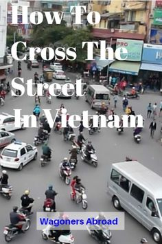 We learned how to cross the street in Vietnam like the locals. It is a great feeling to accomplish such a task and we share our tips with you!  Read more on WagonersAbroad.com
