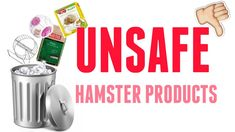UNSAFE HAMSTER PRODUCTS!