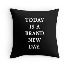 Brand New Day, Quote Pillow, Life Quote, Success Quote, Toss Pillow