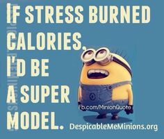 If stress burned calories
