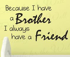 Because I Have Brother I Always Have Friend Boy Room Kid Baby Nursery Vinyl Decor Art Quote Decal Wall Decoration Lettering Sticker K18