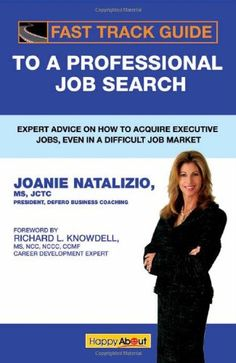 Buy Fast Track Guide to a Professional Job Search by Joanie Natalizio, Foreword by Richard Knowdell and Read this Book on Kobo's Free Apps. Discover Kobo's Vast Collection of Ebooks and Audiobooks Today - Over 4 Million Titles! Executive Jobs, Marketing Jobs, Career Development, Guerrilla, Find A Job, Job Search, Audiobooks, Coaching, This Book