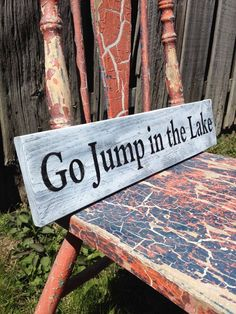 Go Jump in the Lake Wood Sign reclaimed wood Vintage style Painted Letters, Easy Wall, Wood Planks, Rustic Interiors, Wall Signs, Entryway Decor, Rustic Decor, Vintage Style, Ski